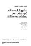 Rättssociologiska perspektiv på hållbar utveckling, Med bidrag av Marie Appelstrand, Minna Gillberg, David Hoff, Håkan Hydén, Ellinor Platzer, Per Wickenberg av Håkan Hydén